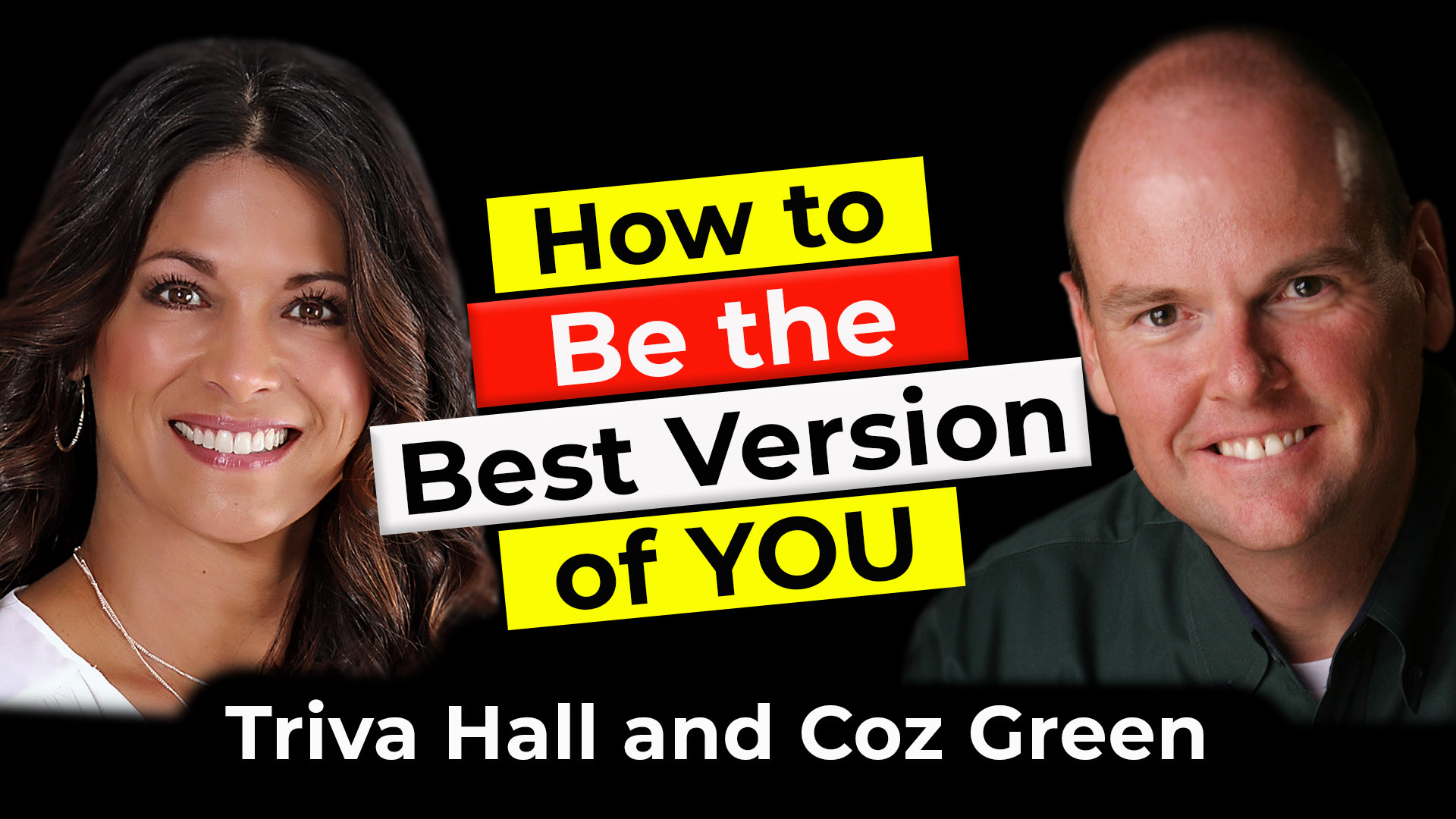 Be the Best Version of You | Guest: Triva Hall