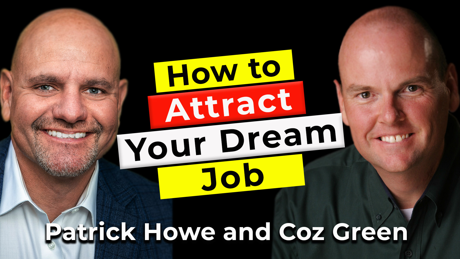 How to Attract Your Dream Job | Guest: Patrick Howe