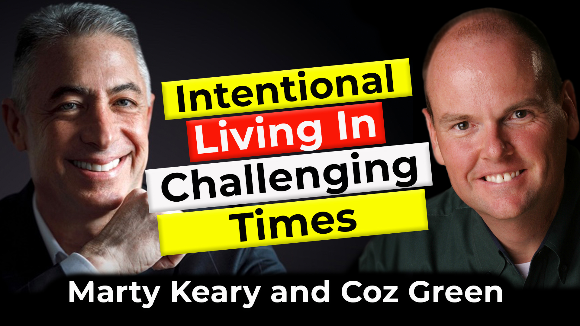 Intentional Living in Challenging Times | Guest: Marty Keary