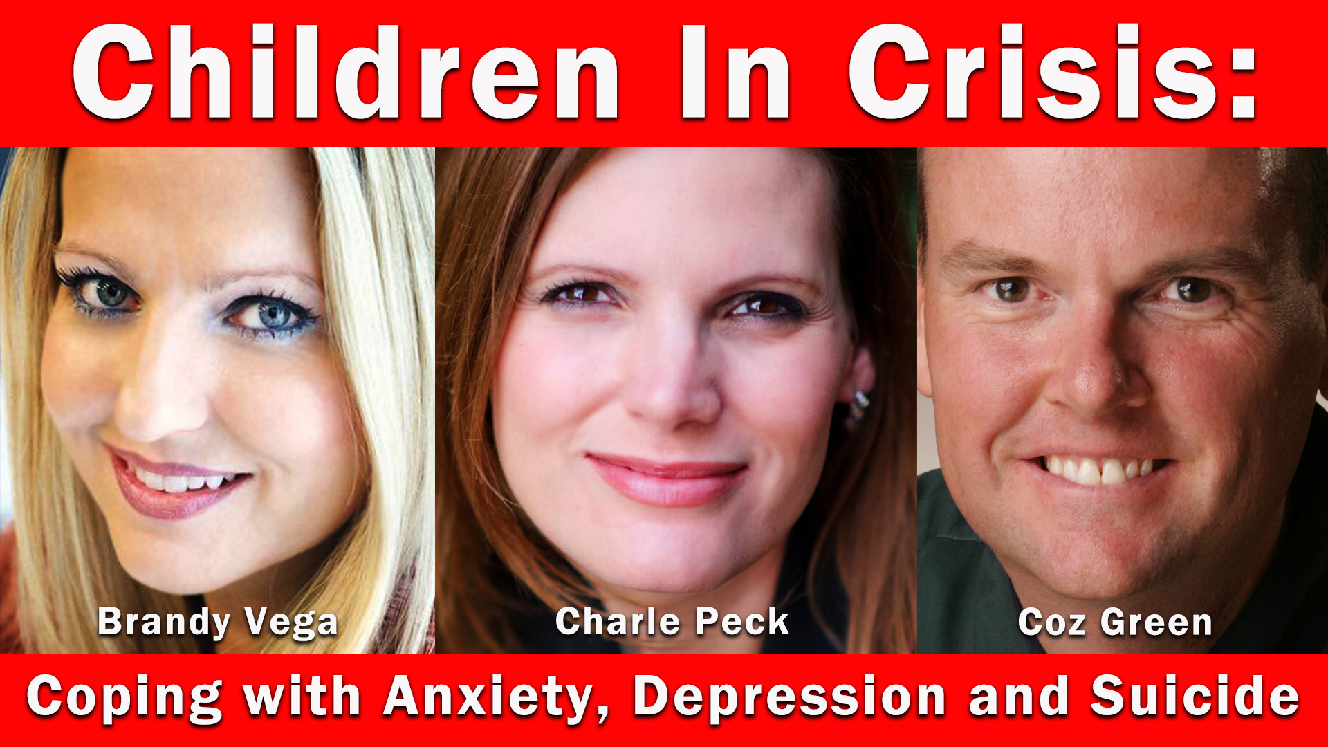 Children In Crisis: Coping with Anxiety, Depression and Suicide | Guests: Brandy Vega and Charle Peck