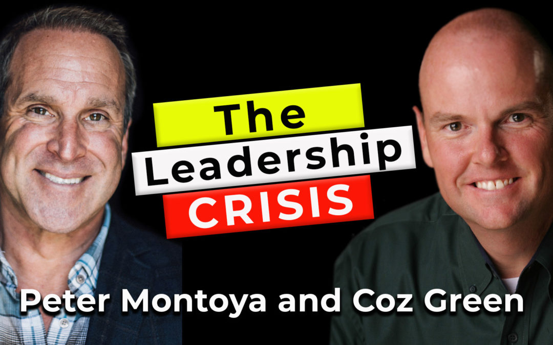 The Leadership Crisis | Guest: Peter Montoya