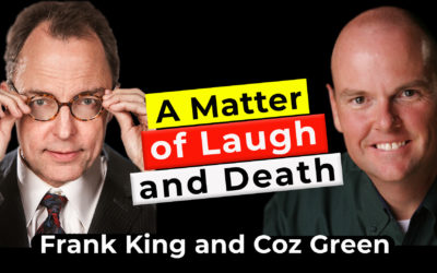 A Matter of Laugh and Death | Guest: Frank King