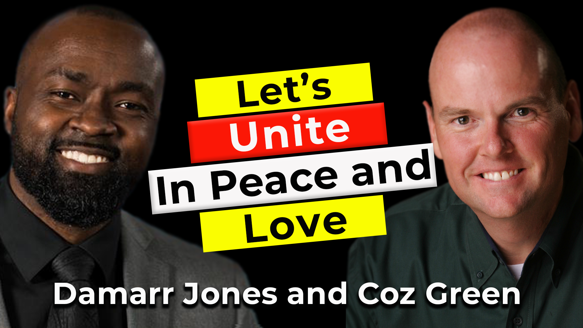 Let's Unite In Love and Peace | Guest: Damarr Jones