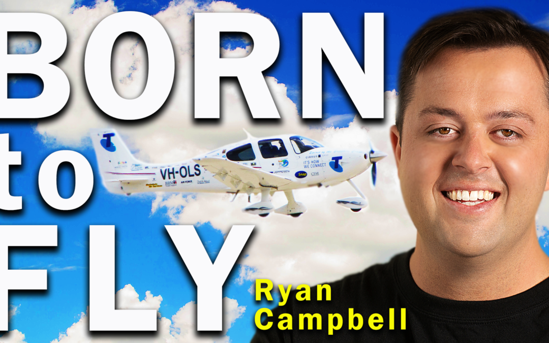 Born to Fly | Guest: Ryan Campbell