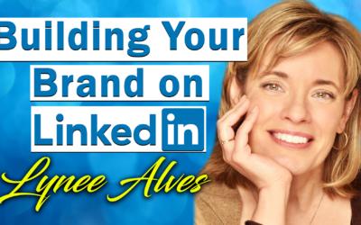 Building Your Brand on LinkedIn | Lynée Alves