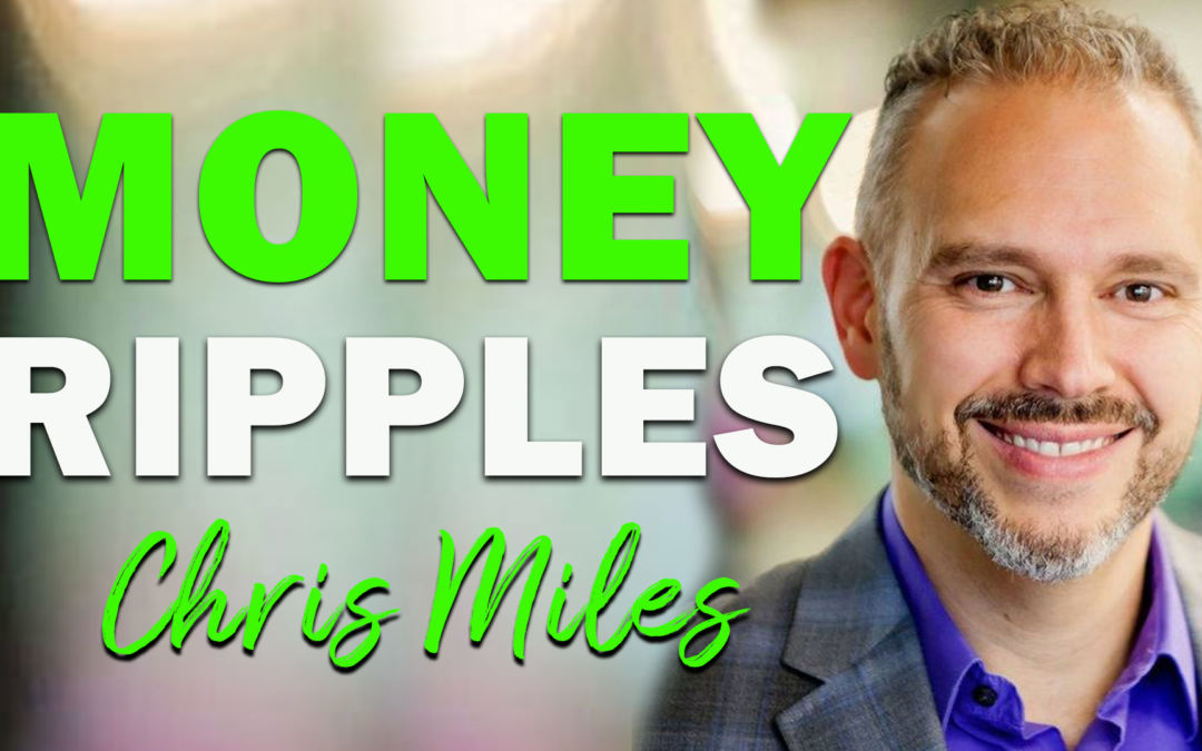 Money Ripples | Guest: Chris Miles