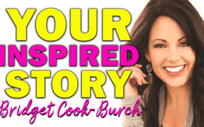 Your Inspired Story | Guest: Bridget Cook-Burch