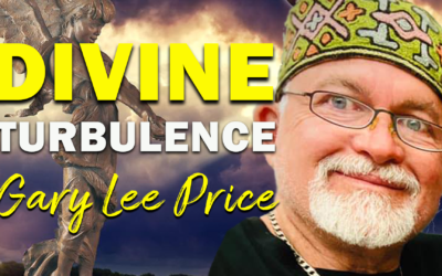 Divine Turbulence | Guest: Gary Lee Price