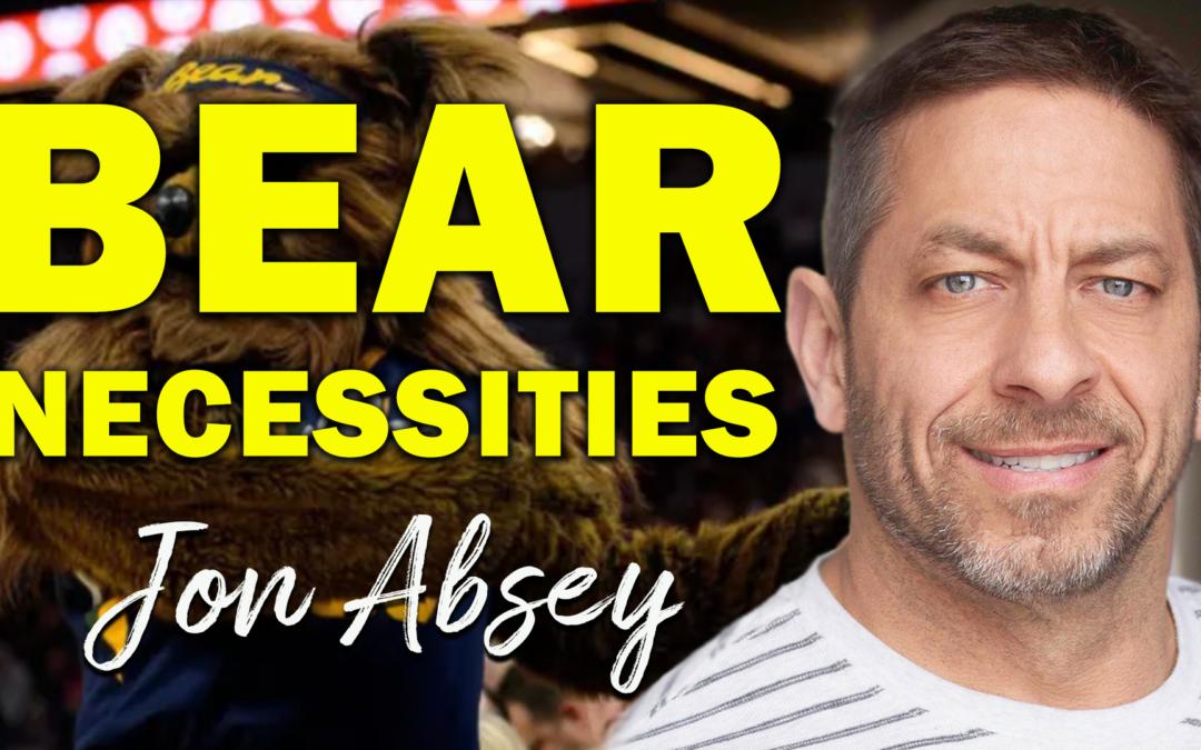 Bear Necessities | Guest: Jon Absey