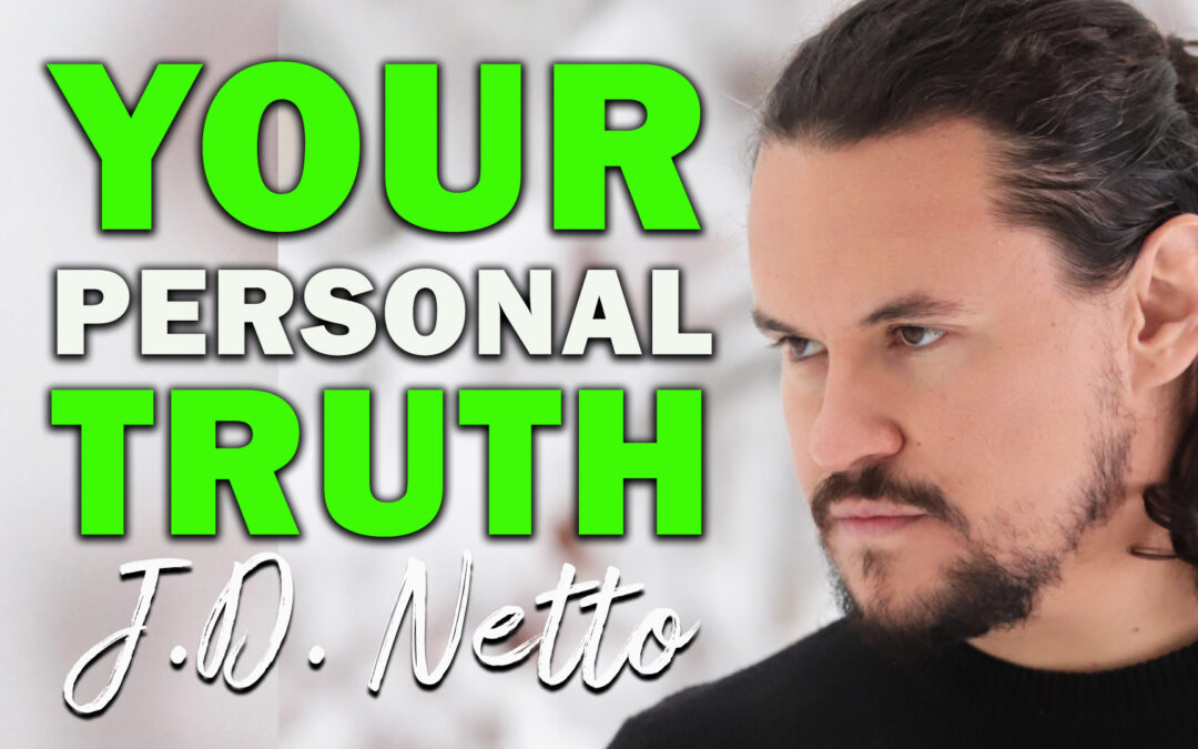 Your Personal Truth | Guest: J.D. Netto